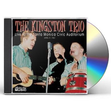 Kingston Trio LIVE AT THE SANTA MONICA CIVIC AUDITORIUM CD