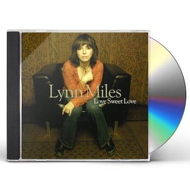 Lynn Miles LOVE SWEET LOVE CD