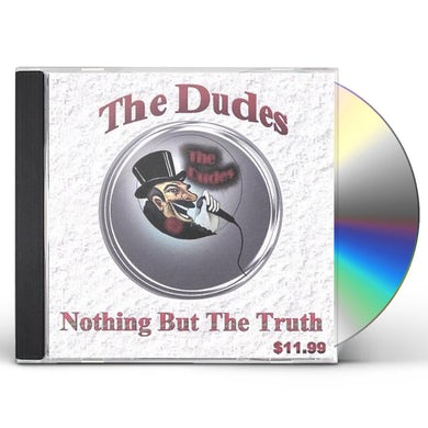 DUDES NOTHING BUT THE TRUTH CD