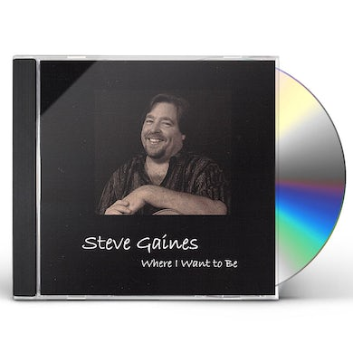 Steve Gaines WHERE I WANT TO BE CD