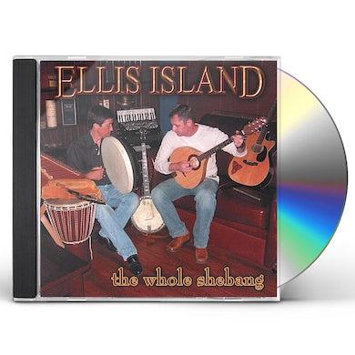 Ellis Island WHOLE SHEBANG CD