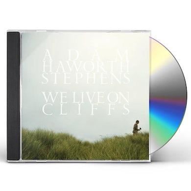 Adam Haworth Stephens WE LIVE ON CLIFFS CD