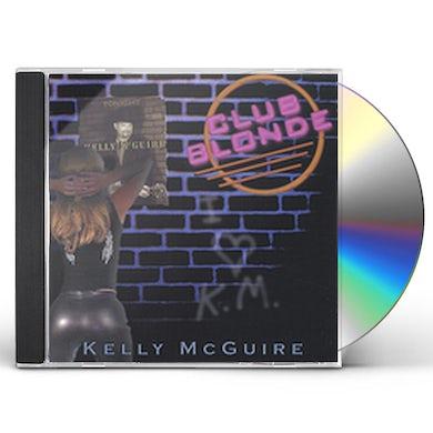 Kelly Mcguire CLUB BLONDE CD