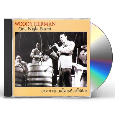 Woody Herman ONE NIGHT STAND: LIVE AT THE HOLLYWOOD PALLADIUM CD