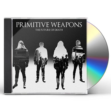 Primitive Weapons FUTURE OF DEATH CD