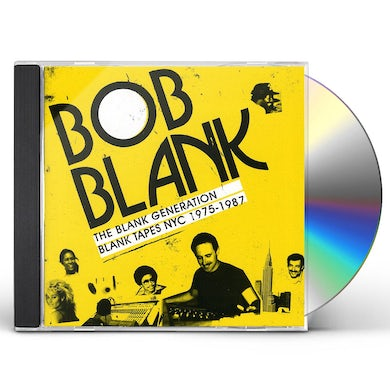 Bob Blank BLANK GENERATION BLANK TAPES NYC 1975-1985 CD