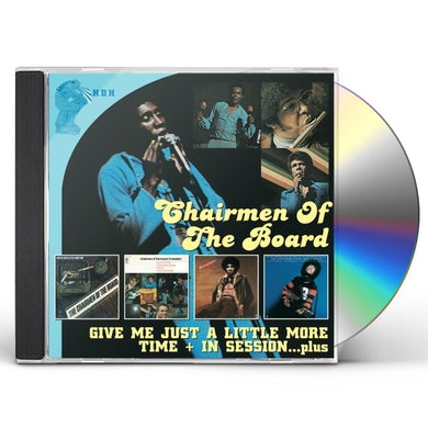 Chairmen Of The Board GIVE ME JUST A LITTLE MORE TIME / IN SESSION CD