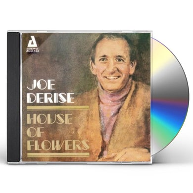 Joe Derise HOUSE OF FLOWERS CD