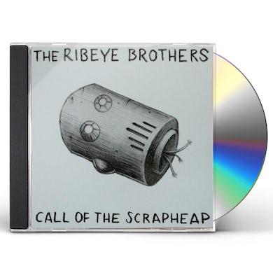 RIBEYE BROTHERS CALL OF THE SCRAPHEAP CD