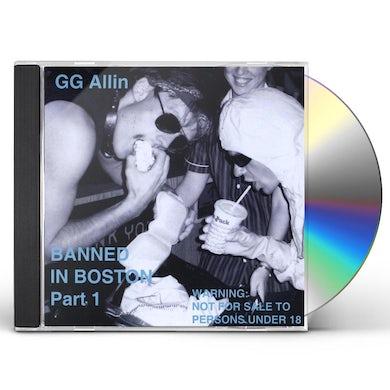 Gg Allin BANNED IN BOSTON PART 1 CD