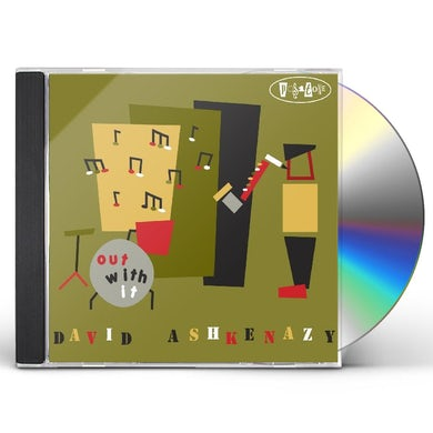 David Ashkenazy OUT WITH IT CD