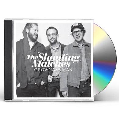Shouting Matches GROWNASS MAN CD