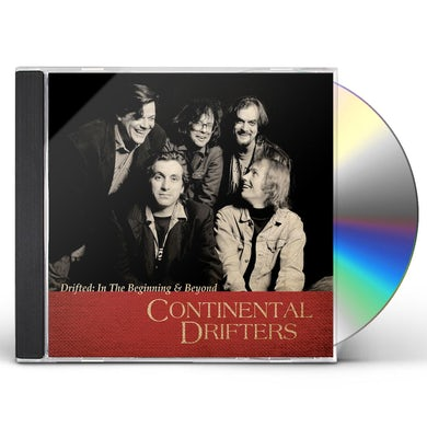 Continental Drifters DRIFTED: IN THE BEGINNING & BEYOND CD