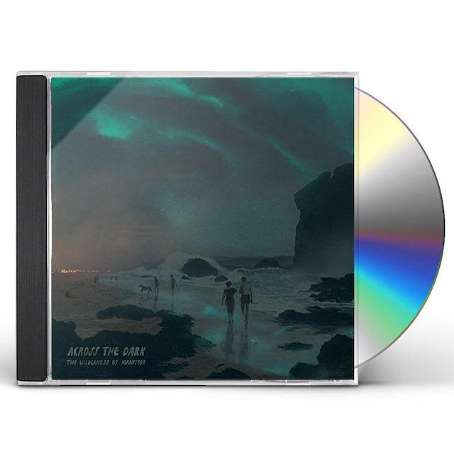 Wilderness Of Manitoba ACROSS THE DARK CD