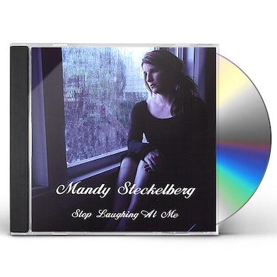 Mandy Steckelberg STOP LAUGHING AT ME CD