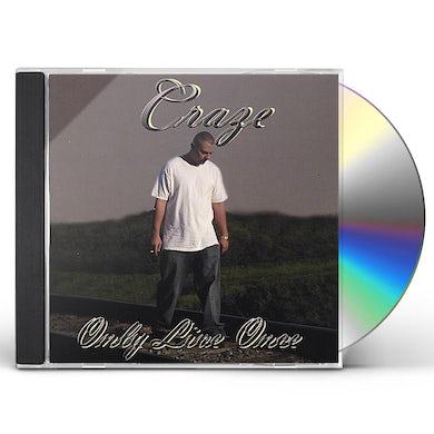 Craze ONLY LIVE ONCE CD