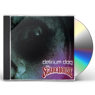 Delirium Dog SCAREHOUSE CD