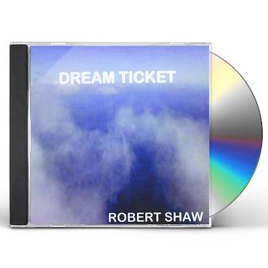 Robert Shaw DREAM TICKET CD