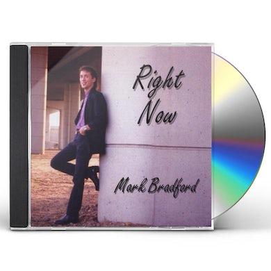 Mark Bradford RIGHT NOW CD