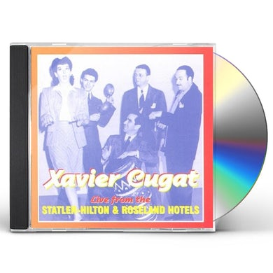 Xavier Cugat LIVE FROM STATLER HILTON & ROSELAND HOTELS 1950S CD