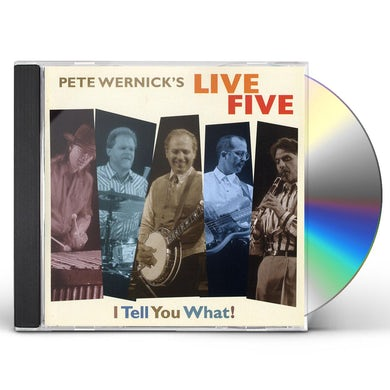Pete Wernick I TELL YOU WHAT CD
