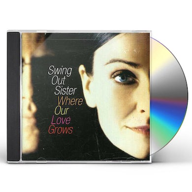 Swing Out Sister WHERE OUR LOVE GROWS CD
