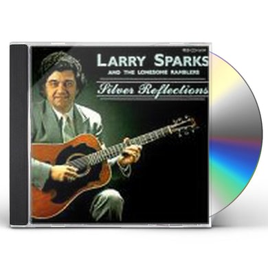 Larry Sparks SILVER REFLECTIONS CD