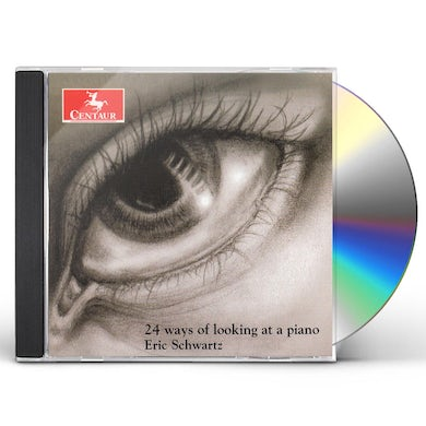 Eric Schwartz 24 WAYS OF LOOKING AT A PIANO CD