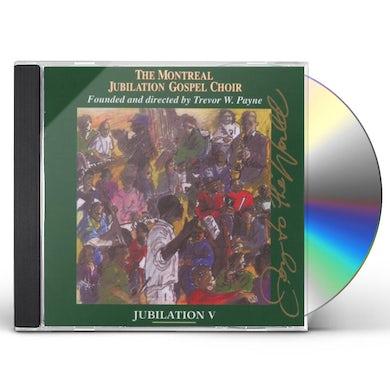 Montreal Jubilation Gospel Choir JUBILATION 5: JOY OF THE WORLD CD