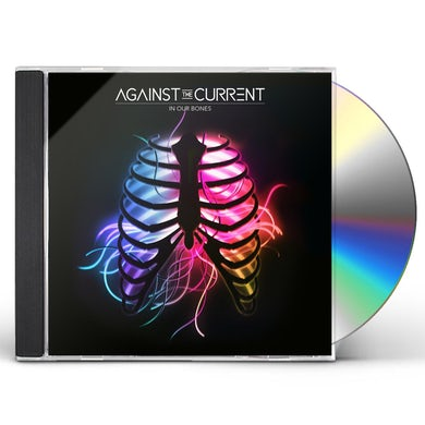 Against The Current IN OUR BONES CD