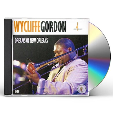 Wycliffe Gordon DREAMS OF NEW ORLEANS CD