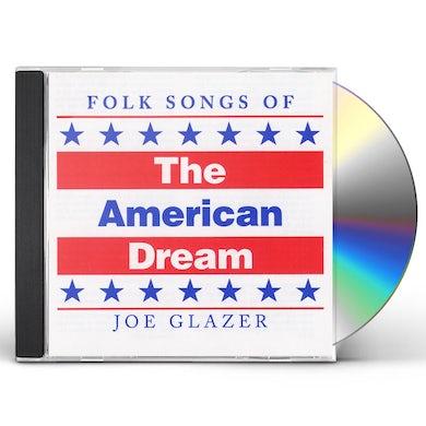 Joe Glazer FOLK SONGS OF THE AMERICAN DREAM CD