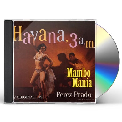 Perez Prado MAMBO MANIA/HAVANA 3 00 A.M. CD