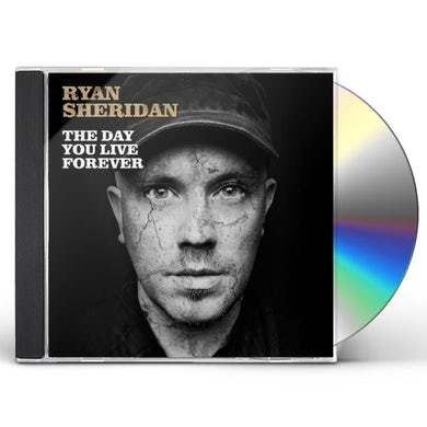 Ryan Sheridan DAY YOU LIVE FOREVER CD