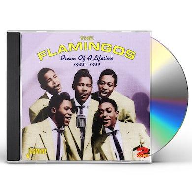 Flamingos DREAM OF A LIFETIME CD