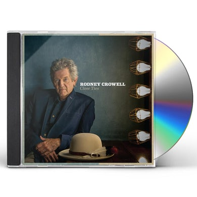 Rodney Crowell CLOSE TIES CD