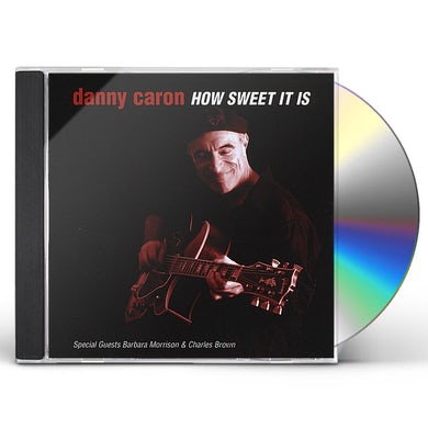 Danny Caron HOW SWEET IT IS CD