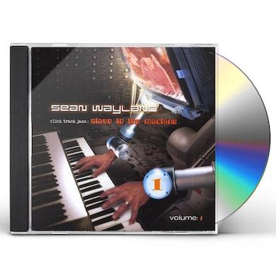 Sean Wayland CLICK TRACK JAZZ: SLAVE TO MACHINE 1 CD