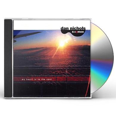 Dan Nichols & Eighteen MY HEART IS IN THE EAST CD
