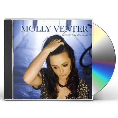 Molly Venter LOVE ME LIKE YOU MEAN IT 2008 CD