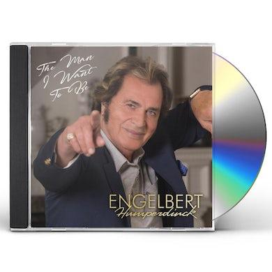 Engelbert Humperdinck MAN I WANT TO BE CD