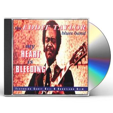 Eddie Taylor MY HEART IS BLEEDING CD