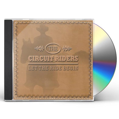 Circuit Riders LET THE RIDE BEGIN CD