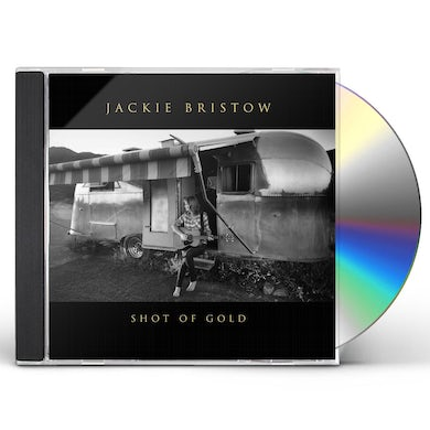 Jackie Bristow SHOT OF GOLD CD