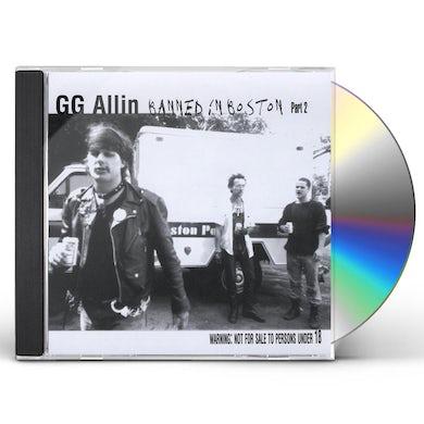 Gg Allin BANNED IN BOSTON (PT. 2) CD