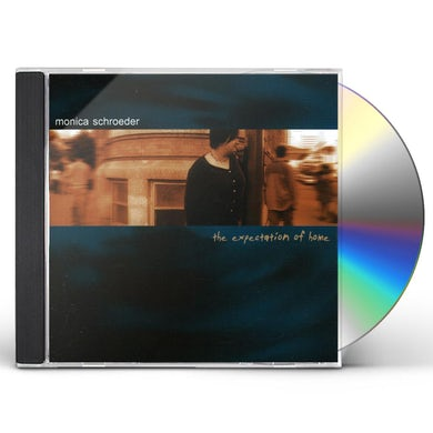 Monica Schroeder EXPECTATION OF HOME CD