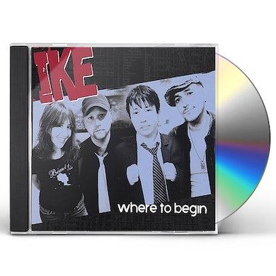 Ike WHERE TO BEGIN CD