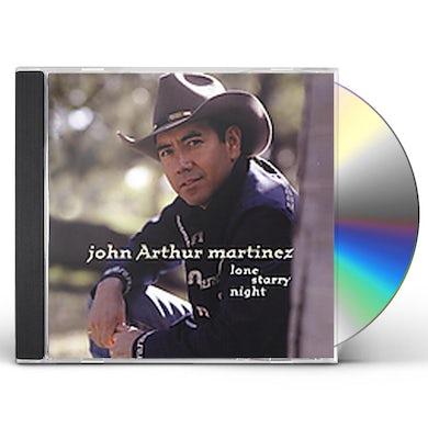 John Arthur Martinez LONE STARRY NIGHT CD