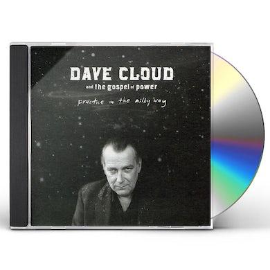 Dave Cloud & The Gospel Of Power PRACTICE IN THE MILKY WAY CD