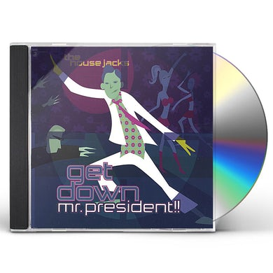 GET DOWN MR. PRESIDENT!! CD